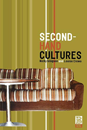 Second-Hand Cultures (Materializing Culture): Crewe, Louise; Gregson, Nicky