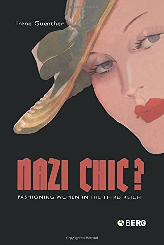 9781859737170: Nazi 'Chic'?: Fashioning Women in the Third Reich (Dress, Body, Culture)