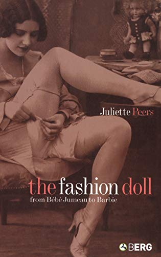 9781859737385: The Fashion Doll: From Bébé Jumeau to Barbie