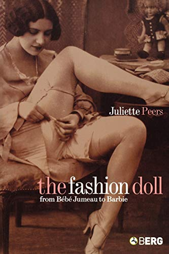 9781859737439: The Fashion Doll: From Bébé Jumeau to Barbie