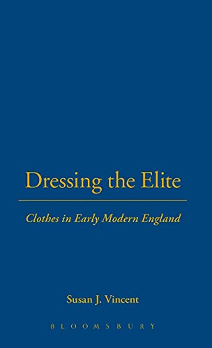 9781859737460: Dressing the Elite: Clothes in Early Modern England