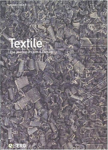Textile: The Journal of Cloth & Culture, Volume 1 Issue 3, November 2003: Barnett, Pennina; ...