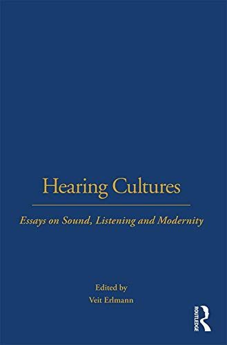 HEARING CULTURES. ESSAYS ON SOUND, LISTENING, AND MODERNITY