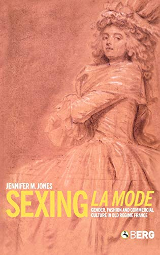 9781859738306: Sexing La Mode: Gender, Fashion and Commercial Culture in Old Regime France