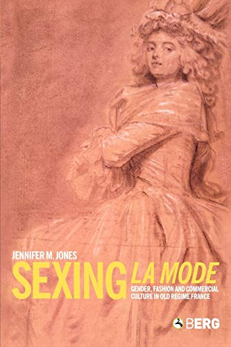 9781859738351: Sexing La Mode: Gender, Fashion and Commercial Culture in Old Regime France