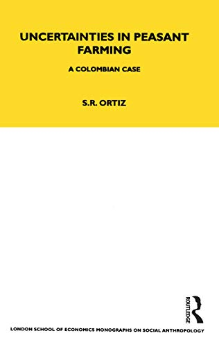 9781859738399: Uncertainties in Peasant Farming: A Colombian Case (LSE Monographs on Social Anthropology)