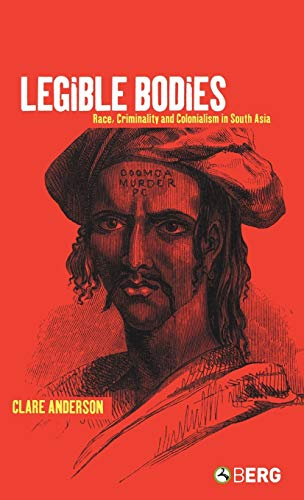 9781859738559: Legible Bodies: Race, Criminality and Colonialism in South Asia