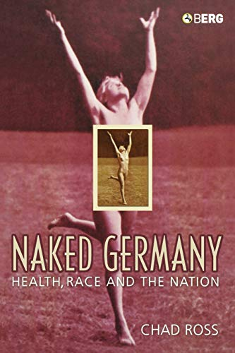 9781859738665: Naked Germany: Health, Race and the Nation