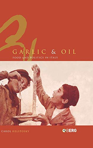 9781859738900: Garlic and Oil: Politics and Food in Italy