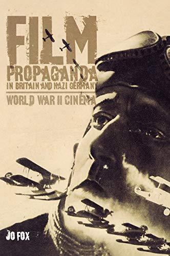 Film Propaganda in Britain and Nazi Germany: World War II Cinema: Jo Fox