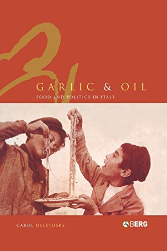 9781859738955: Garlic and Oil: Food and Politics in Italy