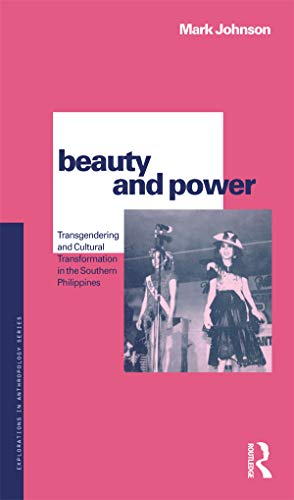 9781859739204: Beauty and Power: Transgendering and Cultural Transformation in the Southern Philippines