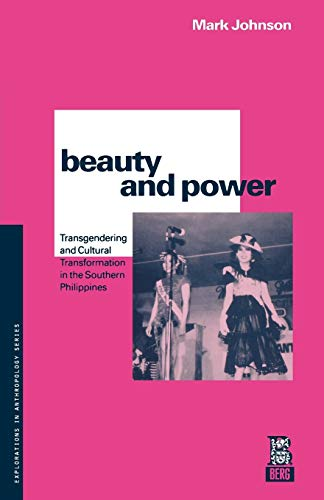 9781859739259: Beauty and Power: Transgendering and Cultural Transformation in the Southern Philippines (Explorations in Anthropology)