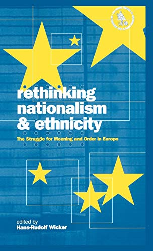 9781859739266: Rethinking Nationalism and Ethnicity: The Struggle for Meaning and Order in Europe (Nationalism & Internationalism)