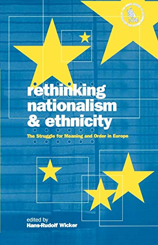 9781859739310: Rethinking Nationalism and Ethnicity: The Struggle for Meaning and Order in Europe (Nationalism & Internationalism)