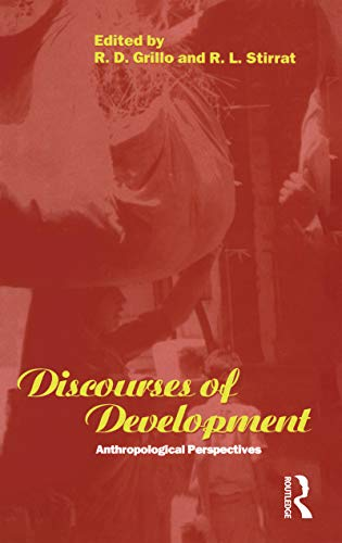 Discourses of Development : Anthropological Perspectives: Grillo, R.d. (Ed.); Stirrat, R.L. (Ed.)
