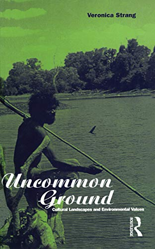 9781859739464: Uncommon Ground: Landscape, Values and the Environment (Explorations in Anthropology)