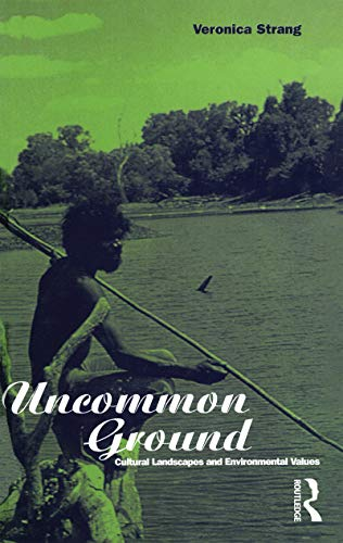 9781859739518: Uncommon Ground: Landscape, Values and the Environment (Explorations in Anthropology)