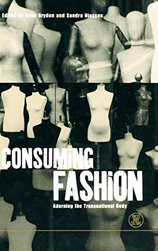 9781859739648: Consuming Fashion: Adorning the Transnational Body (Dress, Body, Culture)