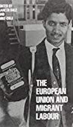 The European Union and migrant labour.: Dale, Gareth & Mike Cole (eds.)
