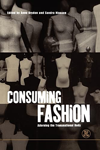 9781859739693: Consuming Fashion: Adorning the Transnational Body (Dress, Body, Culture)
