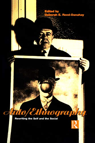 9781859739709: Auto/Ethnography: Rewriting the Self and the Social (Explorations in Anthropology)