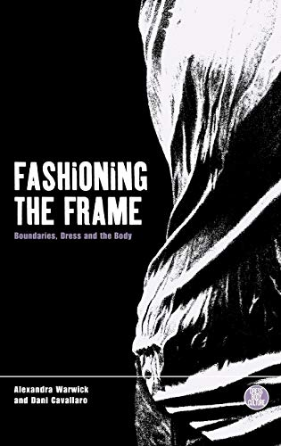 9781859739815: Fashioning the Frame: Boundaries, Dress and the Body (Dress, Body, Culture)