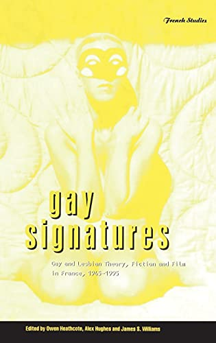 9781859739822: Gay Signatures: Gay and Lesbian Theory, Fiction and Film in France, 1945-1995 (Berg French Studies Series)