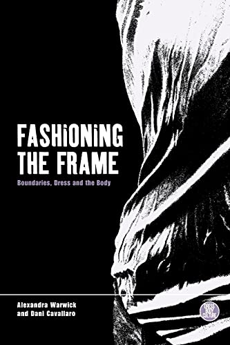 9781859739860: Fashioning the Frame: Boundaries, Dress and the Body (Dress, Body, Culture)