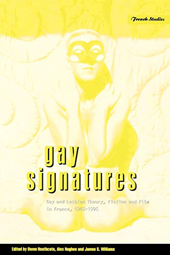 9781859739877: Gay Signatures: Gay and Lesbian Theory, Fiction and Film in France, 1945-1995 (Berg French Studies Series)