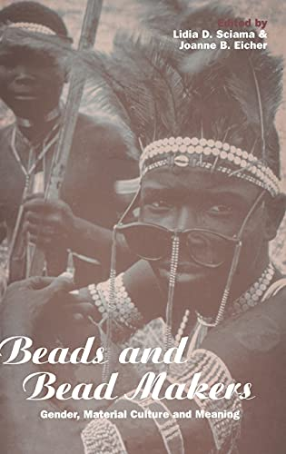 Beads and Bead Makers: Gender, Material Culture: Sciama, Lidia D.