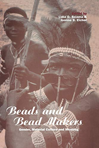 9781859739952: Beads and Bead Makers: Gender, Material Culture and Meaning (Cross-Cultural Perspectives on Women)