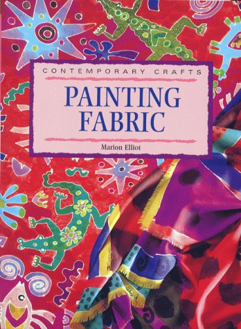 9781859740446: Painting Fabric (Contemporary Crafts)
