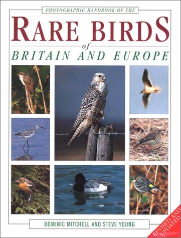 9781859740538: Photographic Handbook to the Rare Birds of Britain and Europe (Photographic Handbooks)