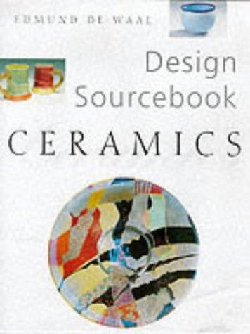 Ceramics (Design Sourcebook): De Waal, Edmund