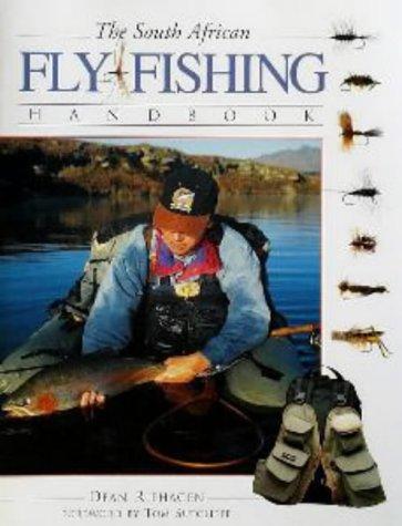 The South African Fly-Fishing Handbook: Dean Riphagen