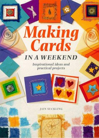 9781859741672: Cardmaking in a Weekend (Crafts in a Weekend)