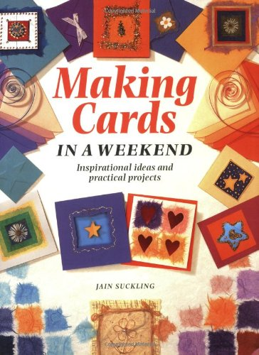 9781859741689: Making Cards in a Weekend: Inspirational Ideas and Practical Projects (Crafts in a Weekend)