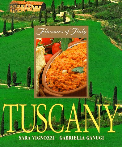 Tuscany (Flavours of Italy) (9781859741863) by Gabriella Ganugi