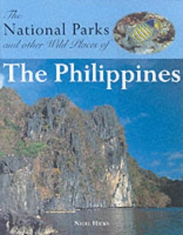 The National Parks and Other Wild Places of the Philippines: Nigel Hicks