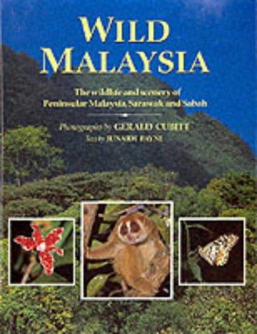 9781859742204: Wild Malaysia: The Wildlife and Scenery of Peninsular Malaysia, Sarawak and Sabah