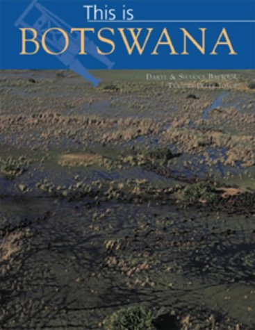This Is Botswana (World of Exotic Travel Destinations) (185974270X) by Daryl Balfour; Sharna Balfour; Peter Joyce