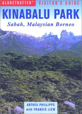 Kinabalu Park (Globetrotter Visitor's Guides): Bowden, David
