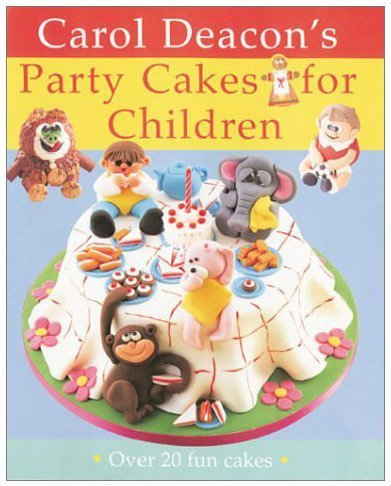 9781859744062: Carol Deacon's Party Cakes for Children