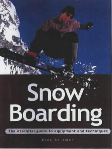 9781859744628: Snowboarding: The Essential Guide to Equipment and Techniques (Adventure Sports)