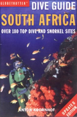 South Africa: Over 180 Top Dive and Snorkel Sites (Globetrotter Dive Guides)