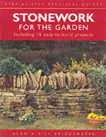 Stonework for the Garden: Including 16 Easy-to-build Projects [Step-By-Step Practical Guides].