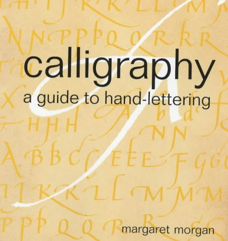 9781859746257: Calligraphy: A Guide to Hand-Lettering (Handmade)
