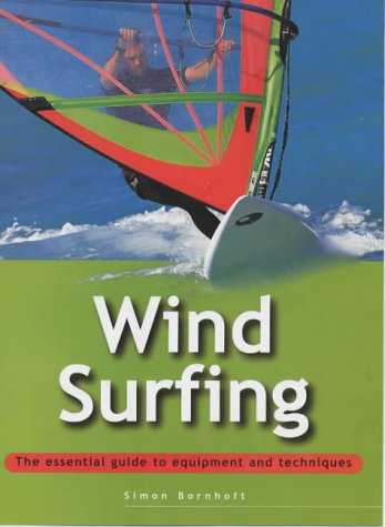 9781859746424: Windsurfing: The Essential Guide to Equipment and Techniques (Adventure Sports)