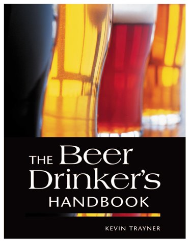 The Beer Drinker's Handbook: Trayner, Kevin